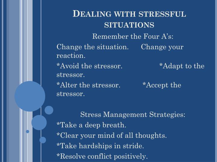 Dealing with stressful situations