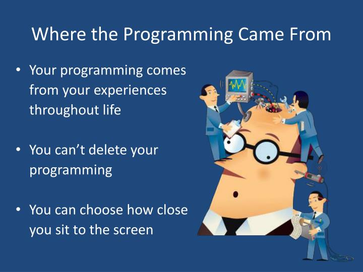 Where the Programming Came From