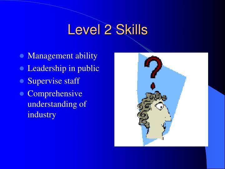 Level 2 Skills