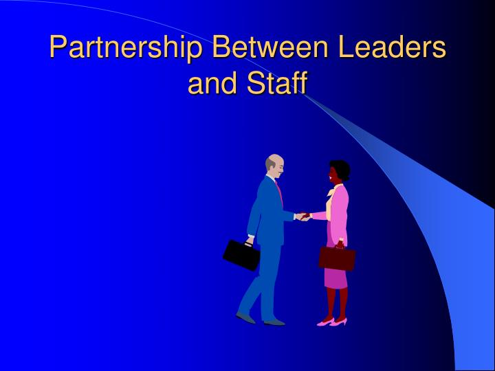 Partnership Between Leaders and Staff
