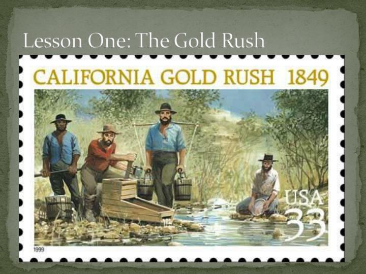 Lesson one the gold rush