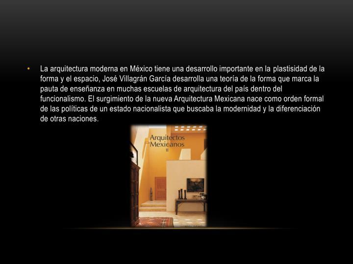 La arquitectura moderna en México tiene una desarrollo importante en la
