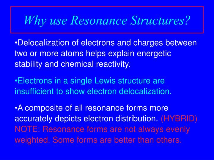 Why use Resonance Structures?