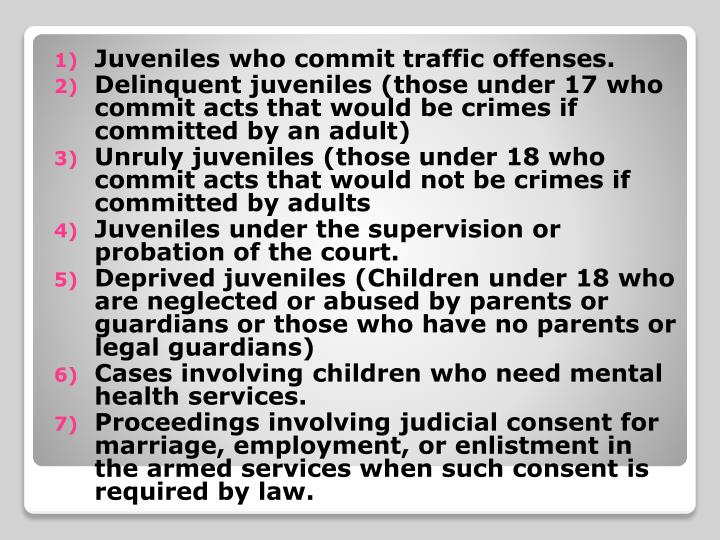 Juveniles who commit traffic offenses.