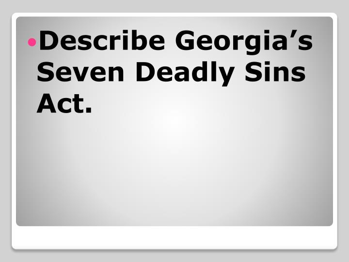 Describe Georgia's Seven Deadly Sins Act.