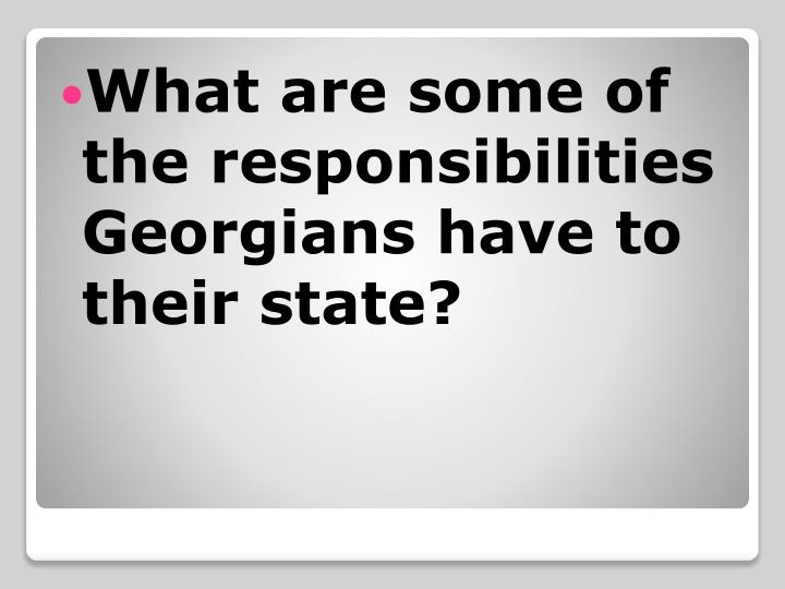 What are some of the responsibilities Georgians have to their state?