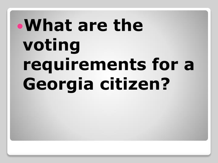 What are the voting requirements for a Georgia citizen?