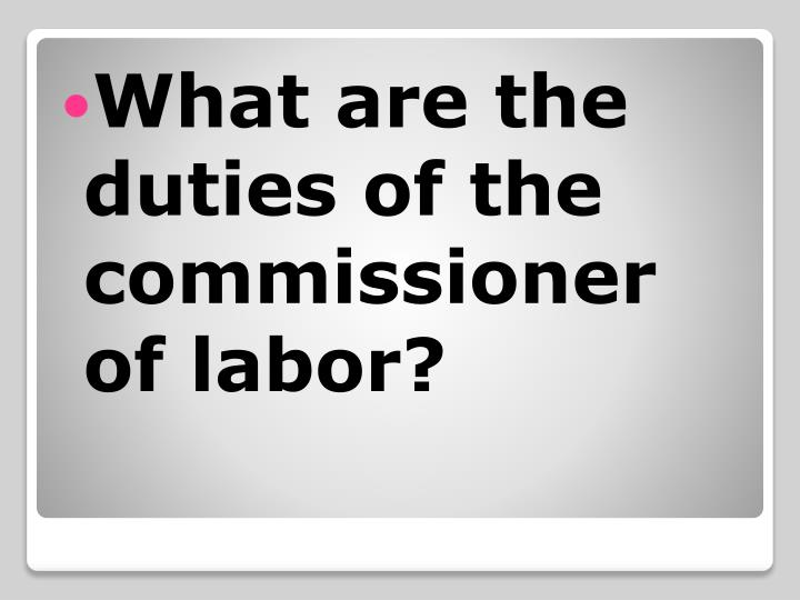 What are the duties of the commissioner of labor?