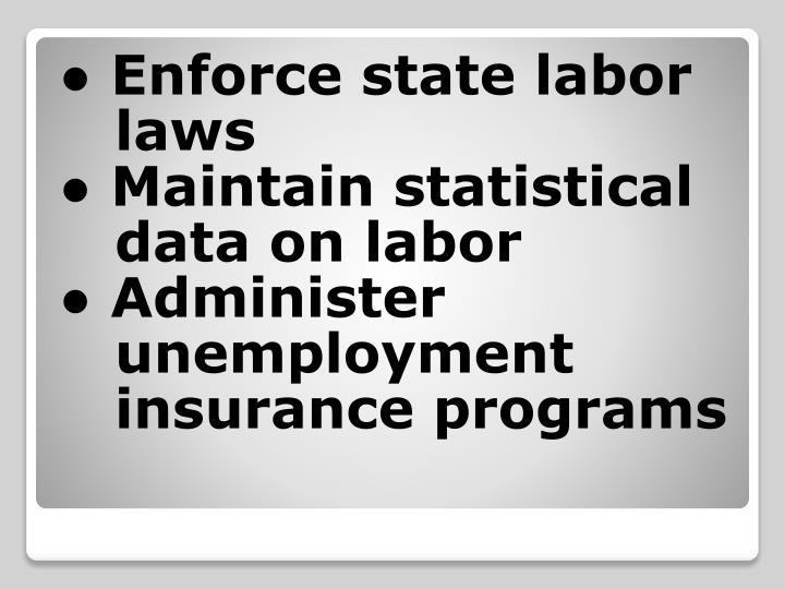 ● Enforce state labor