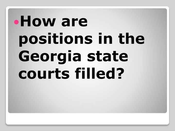 How are positions in the Georgia state courts filled?