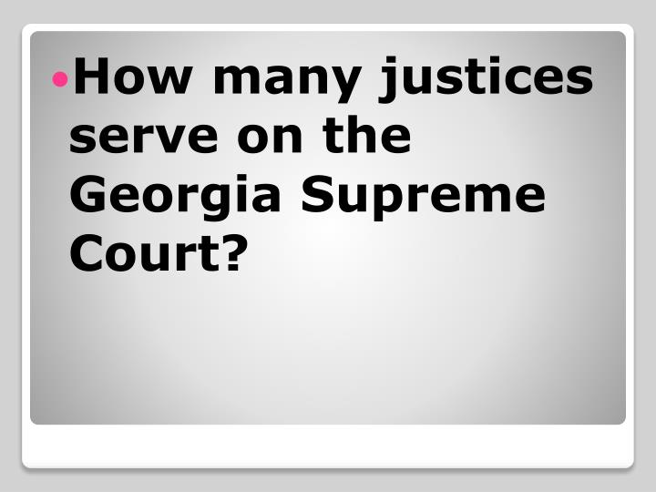 How many justices serve on the Georgia Supreme Court?