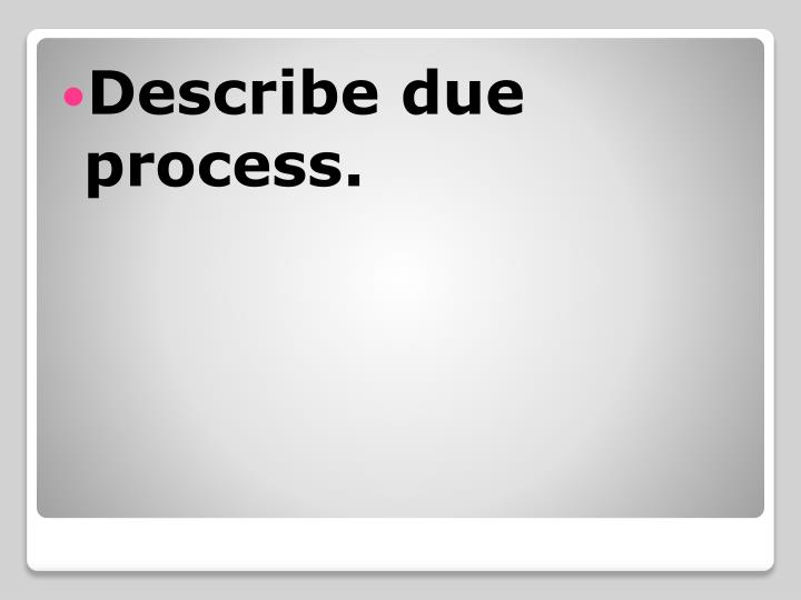 Describe due process.