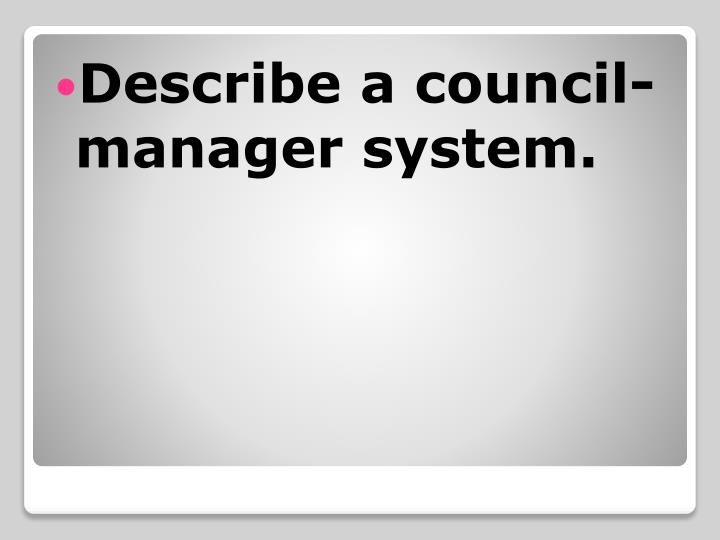 Describe a council-manager system.
