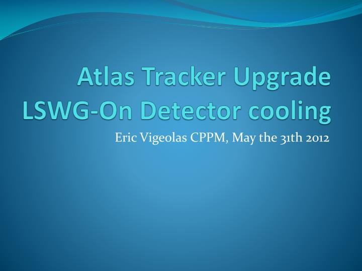 Atlas tracker upgrade lswg on detector cooling