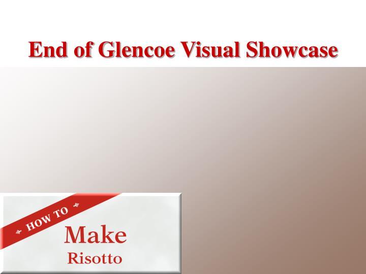 End of Glencoe Visual Showcase