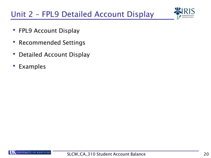 Unit 2 – FPL9 Detailed Account Display