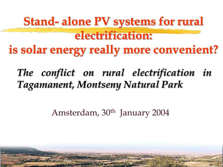 Stand- alone PV systems for rural electrification: