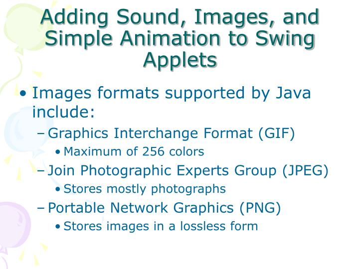 Adding Sound, Images, and Simple Animation to Swing Applets