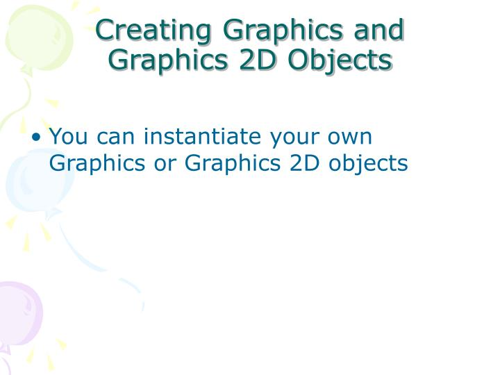 Creating Graphics and Graphics 2D Objects