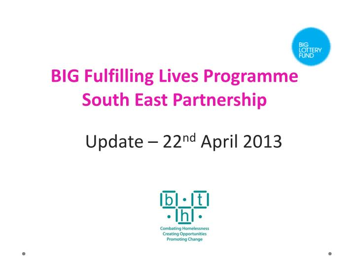 Big fulfilling lives programme south east partnership