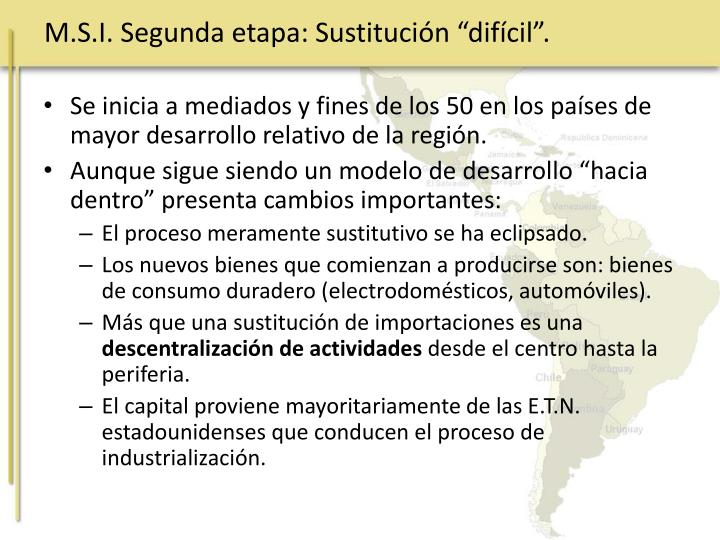 "M.S.I. Segunda etapa: Sustitución ""difícil""."