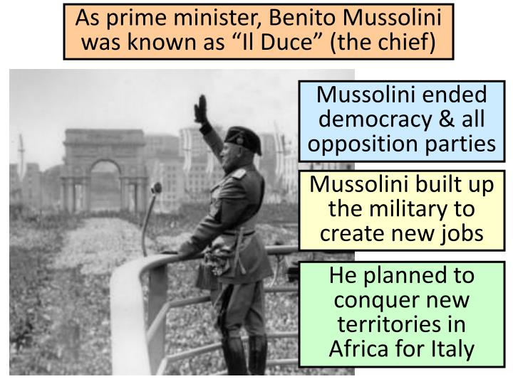 "As prime minister, Benito Mussolini was known as ""Il Duce"" (the chief)"