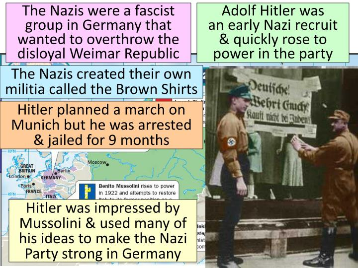 The Nazis were a fascist group in Germany that wanted to overthrow the disloyal Weimar Republic
