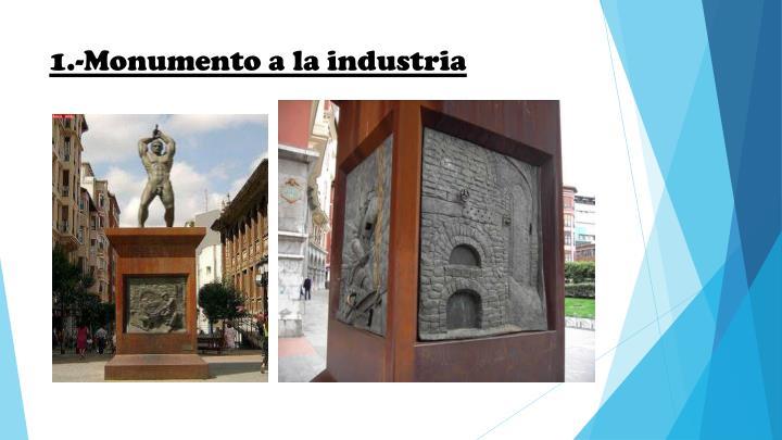 1.-Monumento a la industria