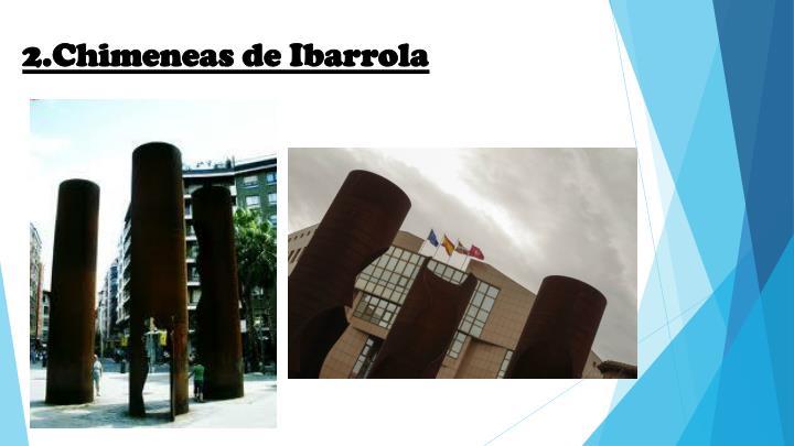 2.Chimeneas de Ibarrola