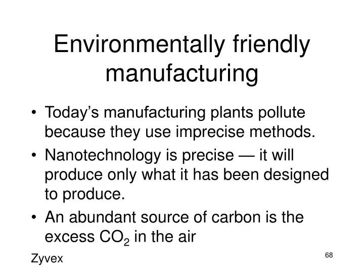 Environmentally friendly manufacturing