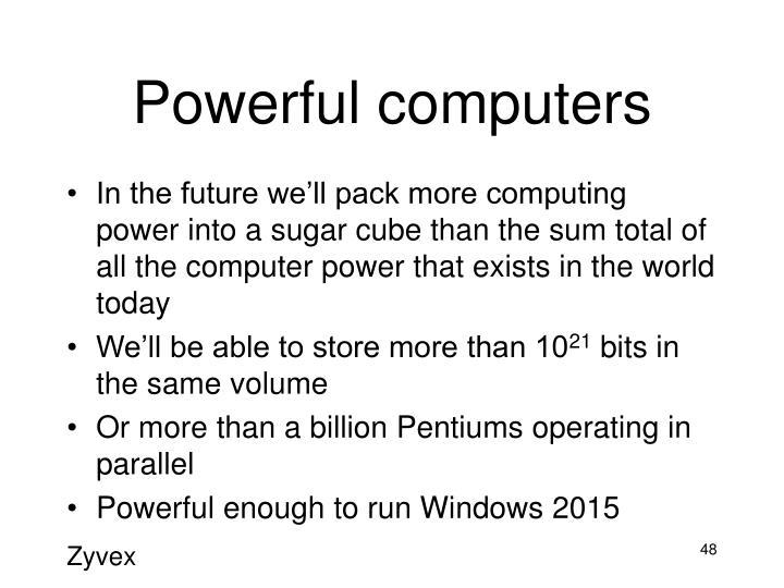 Powerful computers