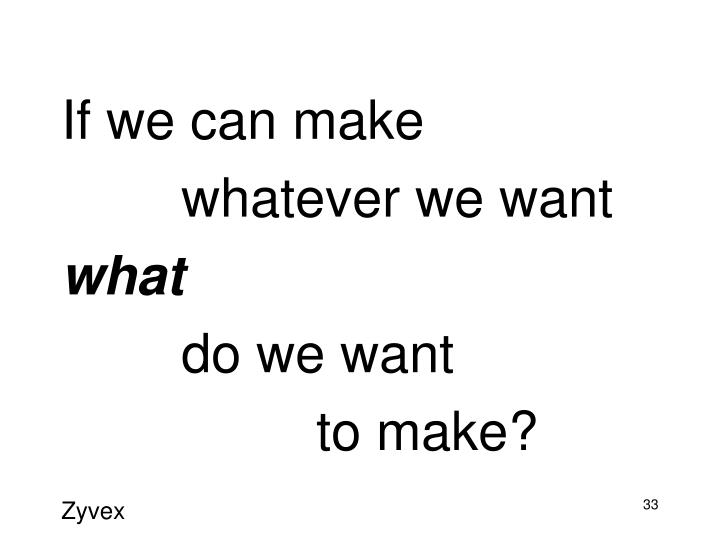If we can make