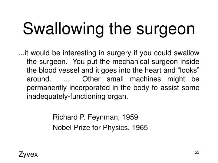 Swallowing the surgeon