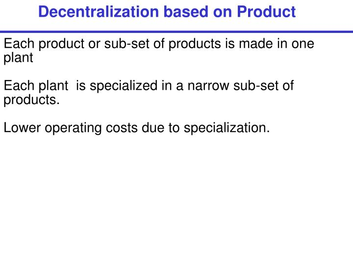 Decentralization based on Product