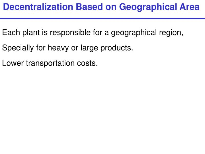 Decentralization Based on Geographical Area