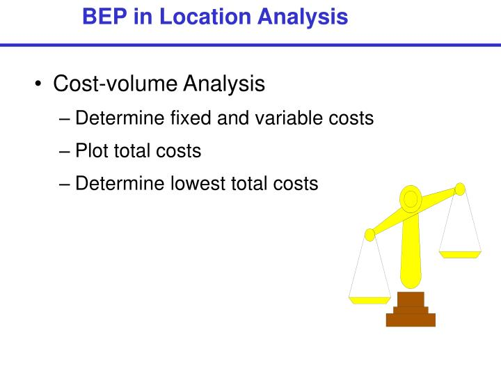 BEP in Location Analysis