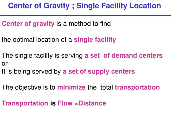 Center of Gravity ; Single Facility Location