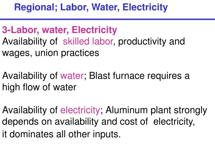 Regional; Labor, Water, Electricity