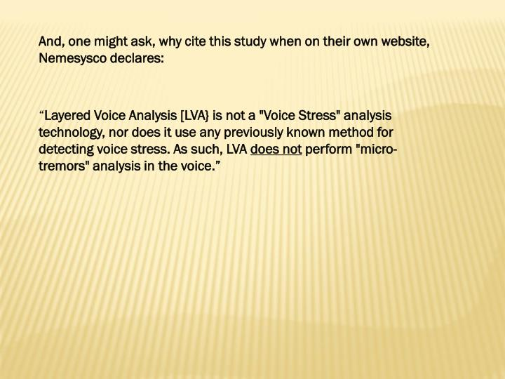 And, one might ask, why cite this study when on their own website, Nemesysco declares: