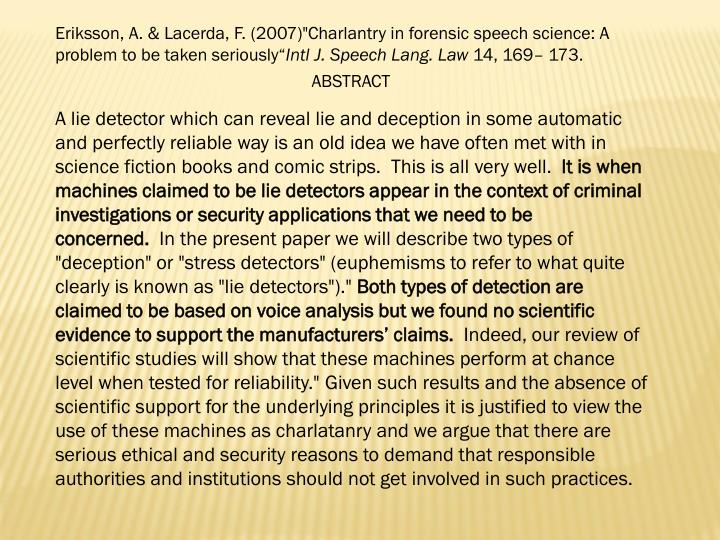 "Eriksson, A. & Lacerda, F. (2007)""Charlantry in forensic speech science: A problem to be taken seriously"""