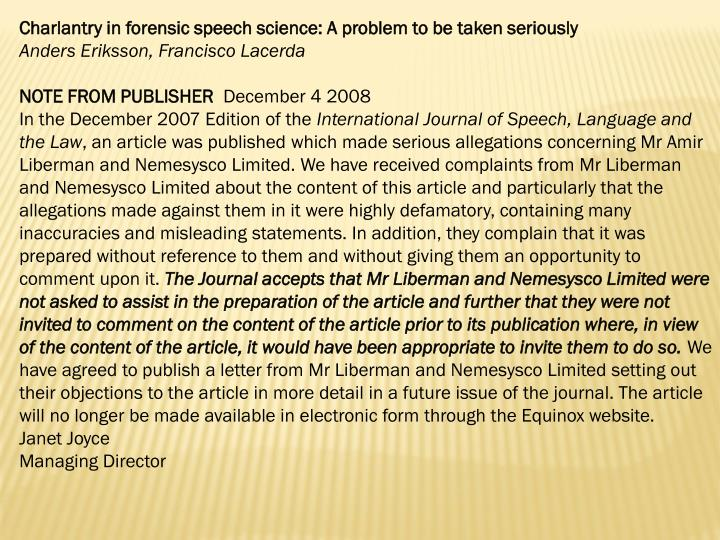 Charlantry in forensic speech science: A problem to be taken seriously