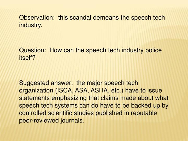 Observation:  this scandal demeans the speech tech industry.