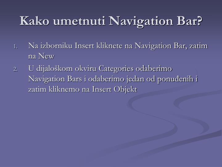 Kako umetnuti Navigation Bar?