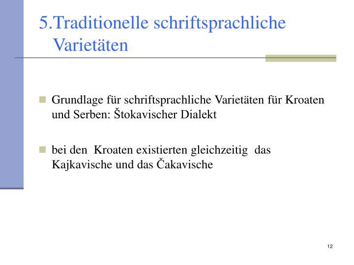 5.Traditionelle schriftsprachliche