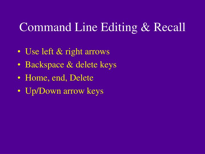 Command Line Editing & Recall