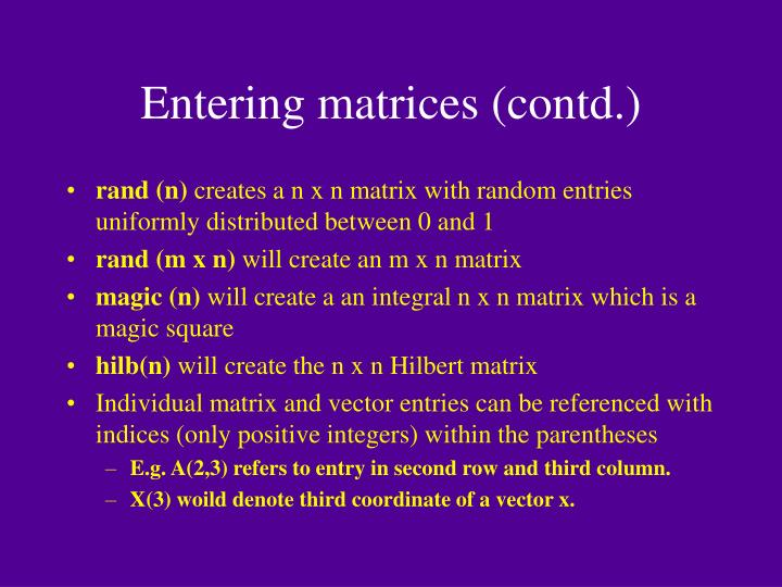 Entering matrices (contd.)