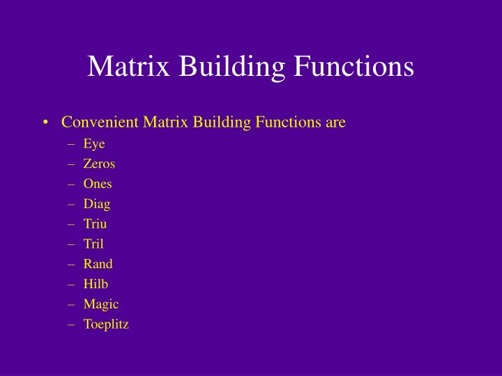 Matrix Building Functions