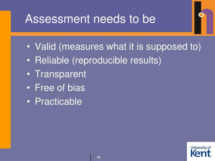 Assessment needs to be