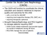 center for acute care nephrology cacn