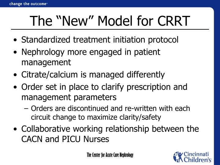 "The ""New"" Model for CRRT"